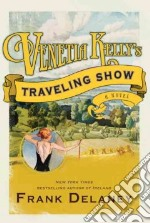Venetia Kelly's Traveling Show libro in lingua di Delaney Frank
