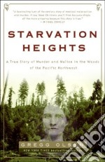 Starvation Heights libro in lingua di Olsen Gregg