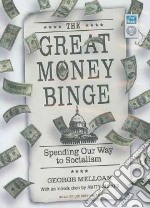 The Great Money Binge libro in lingua di Melloan George, Heller Johnny (NRT)