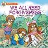 We All Need Forgiveness