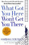 What Got You Here Won't Get You There libro str