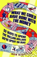 What We Could Have Done With The Money libro in lingua di Simpson Rob