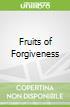 Fruits of Forgiveness