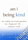 Am I Being Kind
