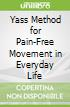 Yass Method for Pain-Free Movement in Everyday Life