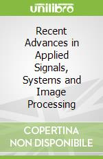 Recent Advances in Applied Signals, Systems and Image Processing libro in lingua di Karras Dimitrios A. (EDT)