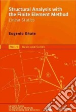 Structural Analysis With the Finite Element Method. Linear Statics libro in lingua di Onate Eugenio