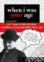 When I Was Your Age libro in lingua di Washburn Mark