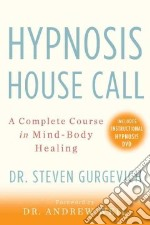Hypnosis House Call libro in lingua di Gurgevich Steven Ph.D., Weil Andrew (FRW)