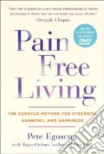 Pain Free Living libro in lingua di Egoscue Pete, Gittines Roger (CON)
