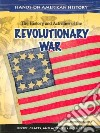 The History and Activities of the Revolutionary War