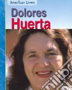 Delores Huerta libro in lingua di Gillis Jennifer Blizin