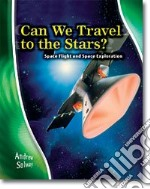 Can We Travel to the Stars? libro in lingua di Solway Andrew