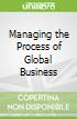 Managing the Process of Global Business
