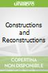 Constructions and Reconstructions