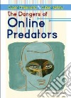 The Dangers of Online Predators