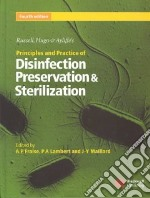 Russell, Hugo and Ayliffe's Principles and Practice of Disinfections, Preservation and Sterilization libro in lingua di Fraise Adam P. (EDT), Ayliffe G. A. J. (EDT), Lambert Peter A. (EDT), Maillard Jean-Yves (EDT), Russell A. D. (EDT), Hugo W. B. (EDT)