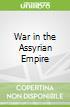 War in the Assyrian Empire