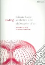 Reading Aesthetics and Philosophy of Art libro in lingua di Christopher Janaway