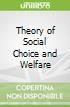 Theory of Social Choice and Welfare