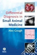 Differential Diagnosis in Small Animal Medicine libro in lingua
