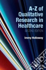 A-Z of Qualitative Research Healthcare libro in lingua di Holloway Immy