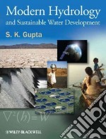 Modern Hydrology and Sustainable Water Development libro in lingua di Gupta S. K.