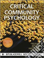 Critical Community Psychology libro in lingua di Kagan Carolyn, Burton Mark, Duckett Paul, Lawthom Rebecca, Siddiquee Asiya