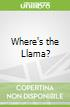 Where's the Llama?