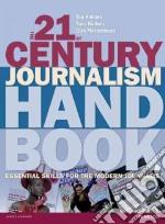 21st Century Journalism Handbook libro in lingua di Tim Holmes