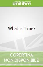 What is Time? libro in lingua di Tracey Steffora