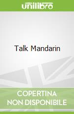 Talk Mandarin libro in lingua