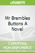 Mr Brembles Buttons  A Novel