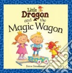 Little Dragon and the Magic Wagon libro in lingua di Smallman Steve, Smallman Steve (ILT)