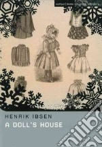 A Doll's House libro in lingua di Ibsen Henrik, Meyer Michael (TRN), Worrall Nick (CON), Worrall Non (CON)