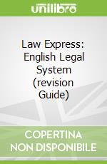Law Express: English Legal System (revision Guide) libro in lingua di Stefan Fafinski