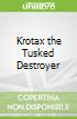 Krotax the Tusked Destroyer