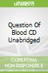 Question Of Blood CD Unabridged