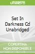 Set In Darkness Cd Unabridged