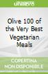 Olive 100 of the Very Best Vegetarian Meals