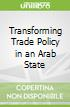 Transforming Trade Policy in an Arab State