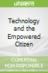 Technology and the Empowered Citizen
