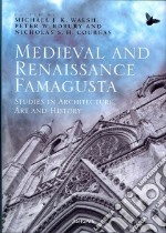 Medieval and Renaissance Famagusta libro in lingua di Michael J K Walsh