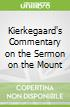 Kierkegaard's Commentary on the Sermon on the Mount