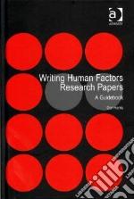Writing Human Factors Research Papers libro in lingua di Harris Don