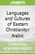 Languages and Cultures of Eastern Christianity: Arabic