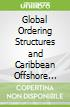 Global Ordering Structures and Caribbean Offshore Financial Centres