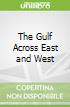 The Gulf Across East and West