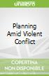 Planning Amid Violent Conflict