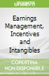 Earnings Management, Incentives and Intangibles